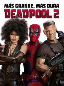 Deadpool 2 la pelicula